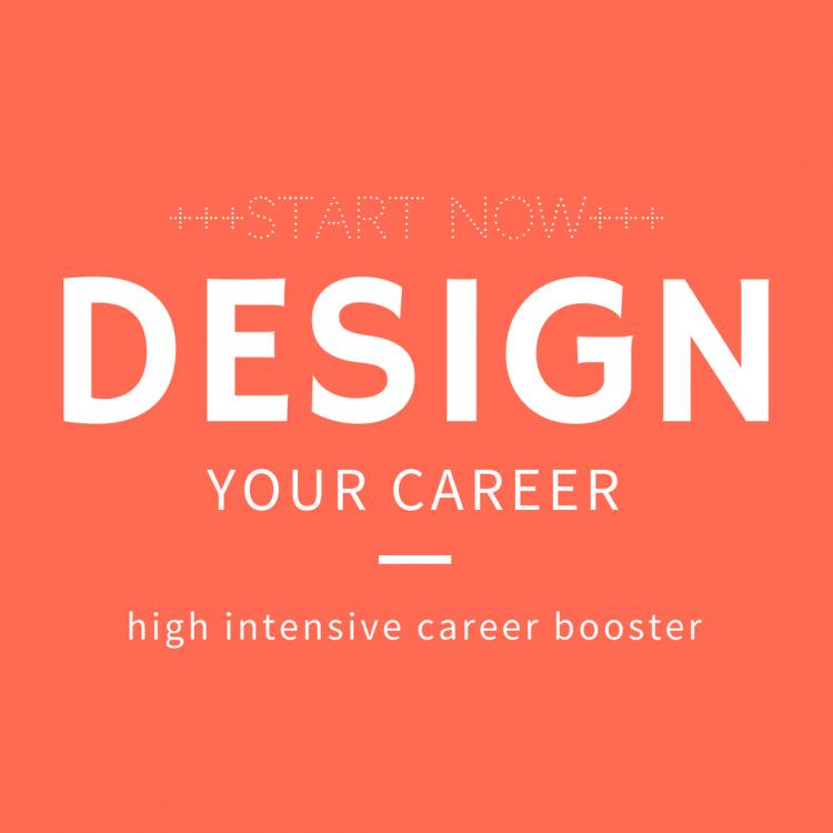 DESIGN YOUR CAREER - Karriereentwicklung - Karriereplanung
